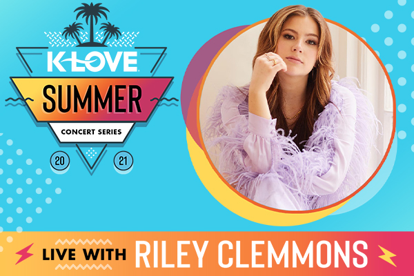 K-LOVE's Summer Concert LIVE featuring Riley Clemmons